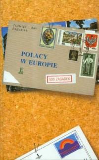 Polacy w Europie. 500 zagadek - okładka książki