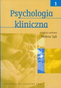 Psychologia kliniczna. Tom 1 - okładka książki