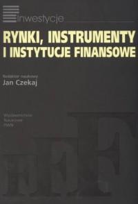 Rynki, instrumenty i instytucje finansowe - okładka książki