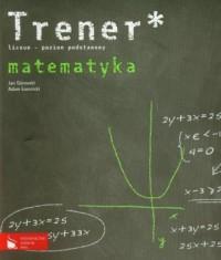 Trener. Matematyka. Zakres podstawowy - okładka książki