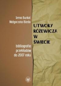 Utwory Różewicza w świecie. Bibliografia przekładów do 2007 roku - okładka książki
