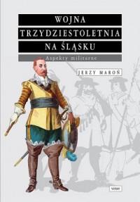 Wojna trzydziestoletnia na Śląsku. - okładka książki