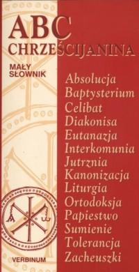 Abc chrześcijanina. Mały słownik - okładka książki