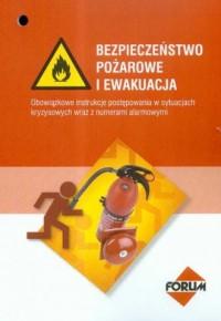 Bezpieczeństwo pożarowe i ewakuacja. Obowiązkowe instrukcje postępowania w sytuacjach kryzysowych wraz z numerami alarmowymi - okładka książki
