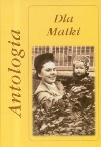 Dla Matki. Antologia - okładka książki