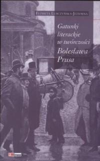 Gatunki literackie w twórczości Bolesława Prusa - okładka książki