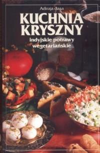 Kuchnia Kryszny. Indyjskie potrawy wegetariańskie - okładka książki
