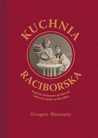 Kuchnia raciborska - okładka książki