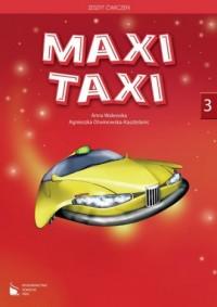 Maxi Taxi 3. Zeszyt ćwiczeń - okładka podręcznika
