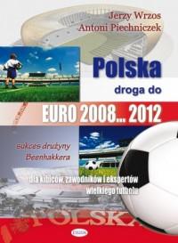 Polska droga do EURO 2008 2012 - okładka książki