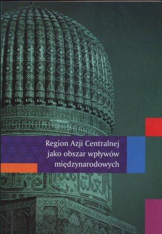 Region Azji Centralnej jako obszar - okładka książki
