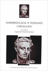 Samoregulacja w poznaniu i działaniu - okładka książki