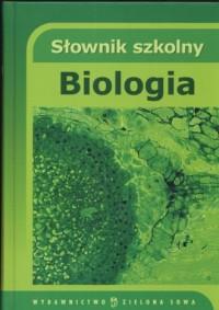 Słownik szkolny. Biologia - okładka książki