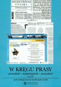 W kręgu prasy (przeszłość - teraźniejszość - przyszłość). Tom 4 - okładka książki