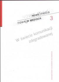 W świecie komunikacji zdegradowanej - okładka książki