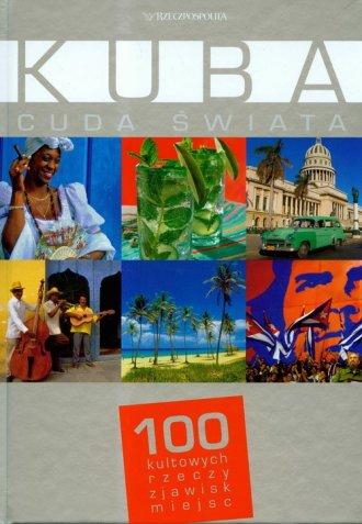 Kuba. Cuda świata. 100 kultowych rzeczy, zjawisk, miejsc *Rzeczpospolita*