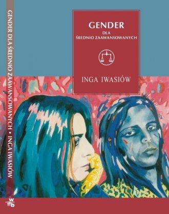 ksi��ka -  Gender dla �rednio zaawansowanych. Wyk�ady szczeci�skie - Inga Iwasi�w