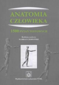 Anatomia człowieka. 1500 pytań testowych - okładka książki