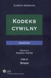 Kodeks cywilny Komentarz. Tom 4. Spadki - okładka książki