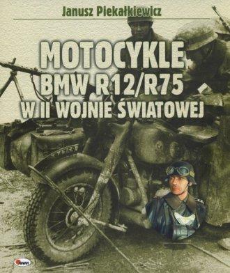 Motocykle BMW R12/R75 w II wojnie - okładka książki