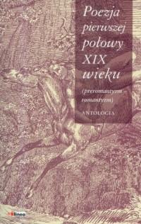 Poezja pierwszej połowy XIX wieku. Antologia - okładka książki