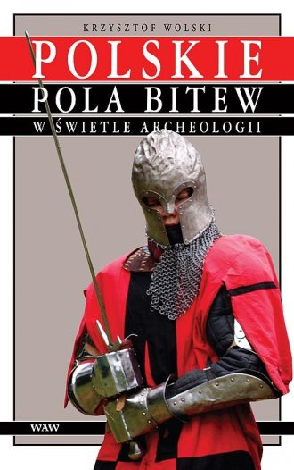 Polskie pola bitew w świetle archeologii - okładka książki