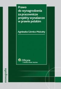 Prawo do wynagrodzenia za pracownicze projekty wynalazcze w prawie polskim - okładka książki