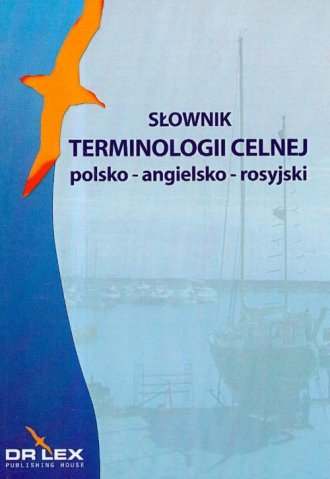 Słownik terminologii celnej polsko-angielsko-rosyjski - okładka książki
