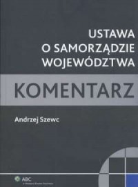 Ustawa o samorządzie województwa. Komentarz - okładka książki