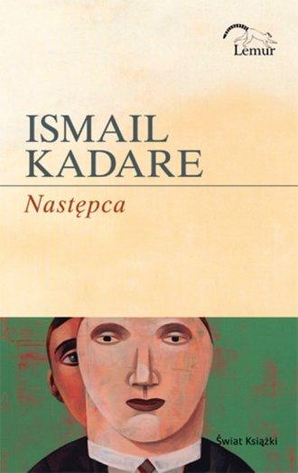 Ismail Kadare: Następca