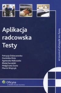 Aplikacja radcowska. Testy - okładka książki