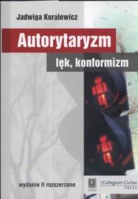 Autorytaryzm, lęk, konformizm - okładka książki