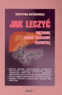Jak leczyć wątrobę, drogi żółciowe, trzustkę - okładka książki