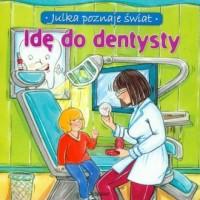 Julka poznaje świat. Idę do dentysty - okładka książki