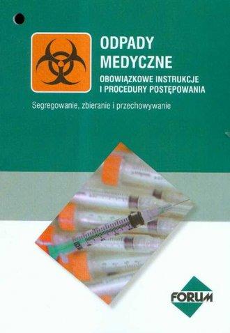 Odpady medyczne. Obowiązkowe instrukcje - okładka książki