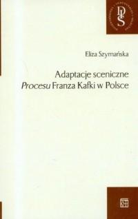 Adaptacje sceniczne Procesu Franza - okładka książki
