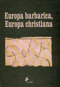Europa barbarica, Europa christiana - okładka książki