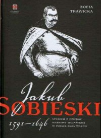Jakub Sobieski 1591-1646. Studium - okładka książki