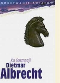 Ku Sarmacji - okładka książki