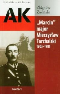 Marcin major Mieczysław Tarchalski - okładka książki