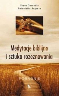 Medytacje biblijne i sztuka rozeznawania - okładka książki