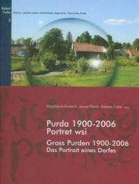 Purda 1900-2006. Portret wsi (Gross Purden 1900-2006. Das Portrait eines Dorfes) - okładka książki