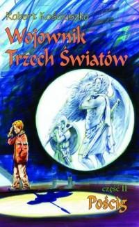 Wojownik Trzech Światów cz. 2. Pościg - okładka książki