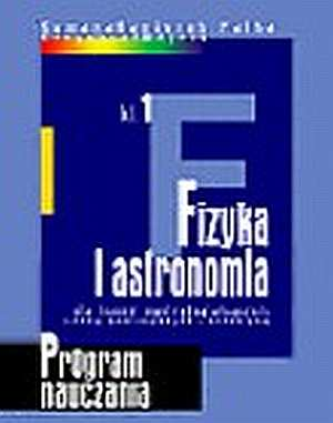 podr�cznik -  Program nauczania fizyki i astronomii w liceum og�lnokszta�c�cym, liceum profilowanym i technikum. Kszta�cenie - Romana Kantorek Pa�ka