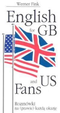English for GB and US fans. Rozmówki na (prawie) każdą okazję - okładka książki