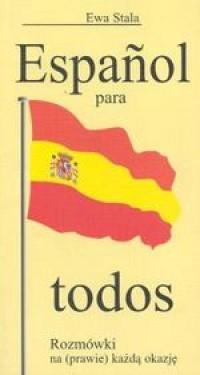 Espanol para todos. Rozmówki na (prawie) każdą okazję - okładka książki