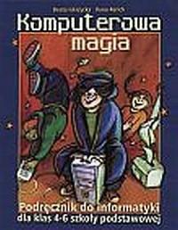 Komputerowa magia. Klasa 4-6. Szkoła podstawowa. Podręcznik do informatyki - okładka podręcznika