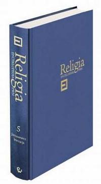 Religia. Encyklopedia PWN. Tom 5. Indie - koncelebra - okładka książki