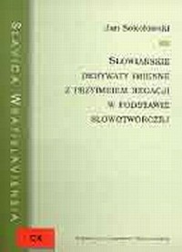 Slavica Wratislaviensia CX. Słowiańskie derywaty imienne z przyimkiem negacji w podstawie słowotwórczej - okładka książki