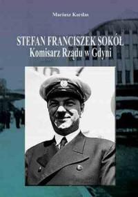 Stefan Franciszek Sokół Komisarz Rządu w Gdyni - okładka książki
